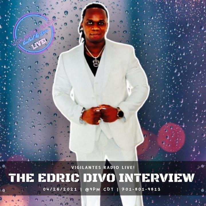 The Edric DiVo Interview.