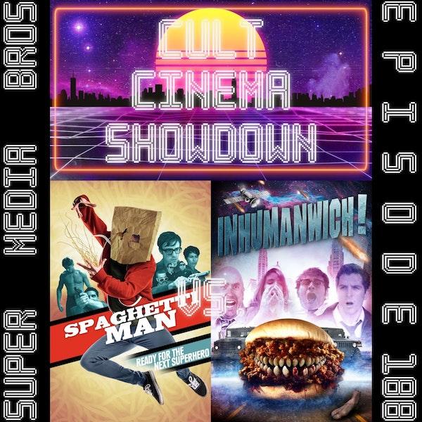 Cult Cinema Showdown 81: Spaghettiman vs Inhumanwich! (Ep. 188) Image