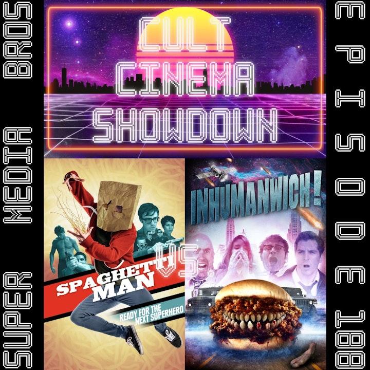 Cult Cinema Showdown 81: Spaghettiman vs Inhumanwich! (Ep. 188)
