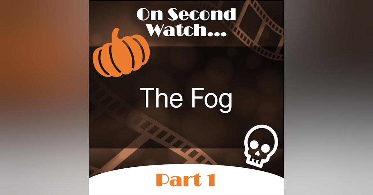 The Fog (1980) - Part 1, Nostalgia Review + Halloween Fun!