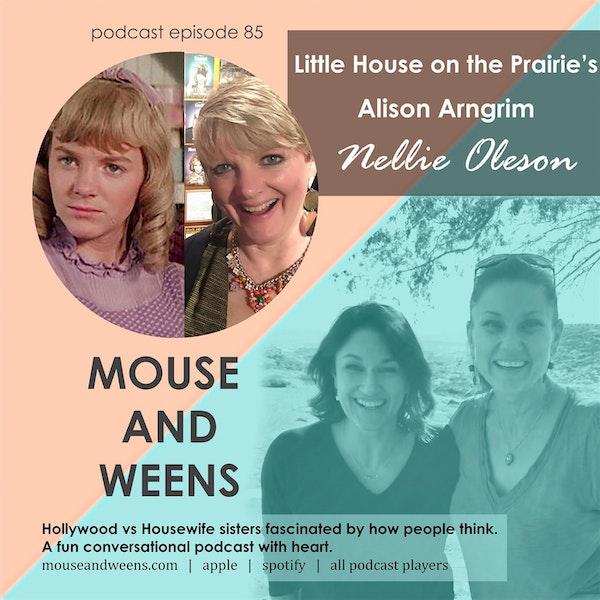 E85 - Nellie Oleson! Little House on the Prairie's Alison Arngrim Pt.1