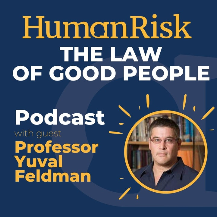 Professor Yuval Feldman on why we should write rules for good people not bad people