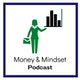The Money and Mindset Podcast Album Art