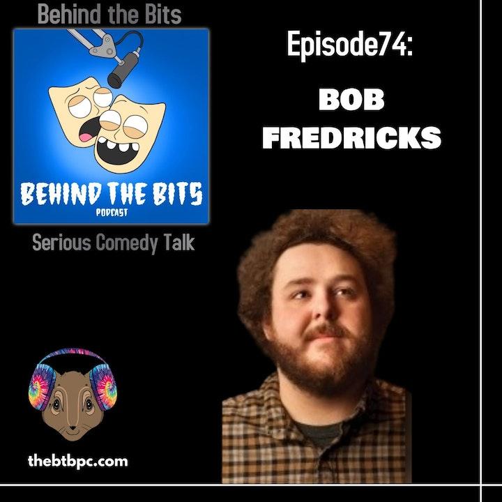 Episode 74: Bob Fredricks