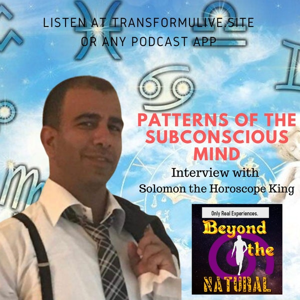 Episode 6: Interview with Solomon the Horoscope King