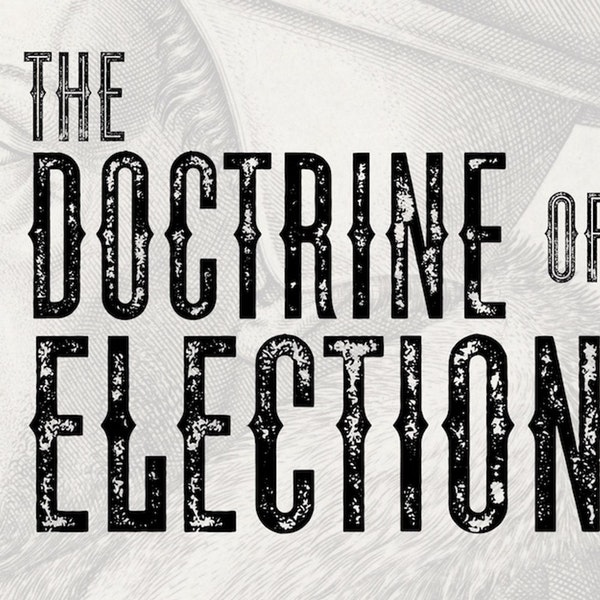 Trying To Change The Doctrine of Election Image
