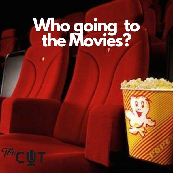 67: Who going to the movies?