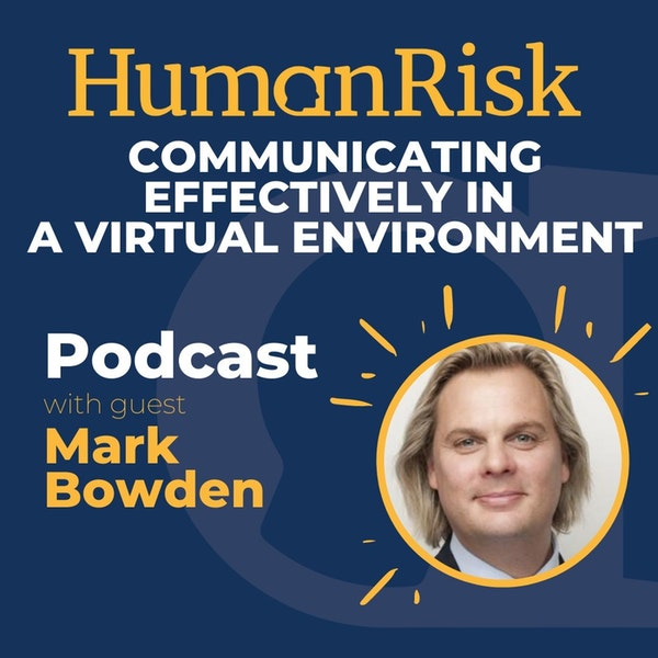 Mark Bowden on communicating effectively in a virtual environment