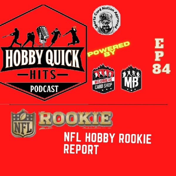 Hobby Quick Hits Ep.84 NFL Rookie Hobby Report