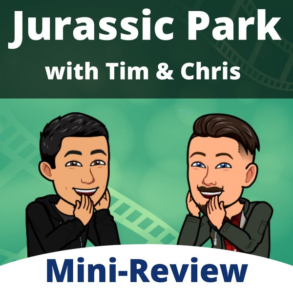 Mini Episode - Tim & Chris on Jurassic Park