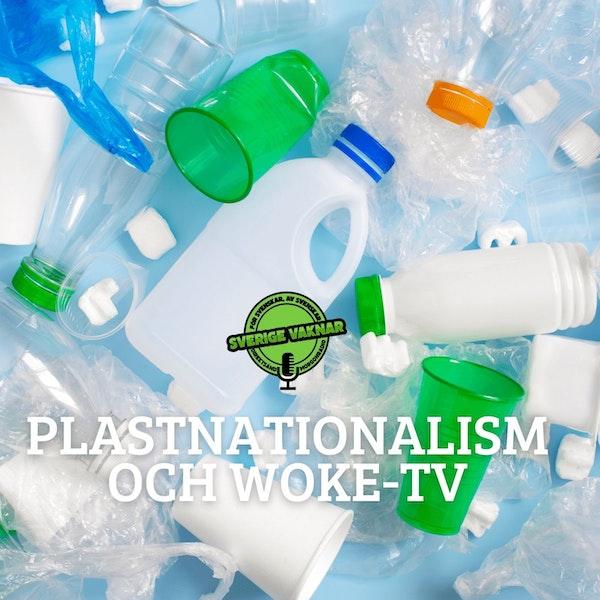373. Plastnationalism och Woke-TV