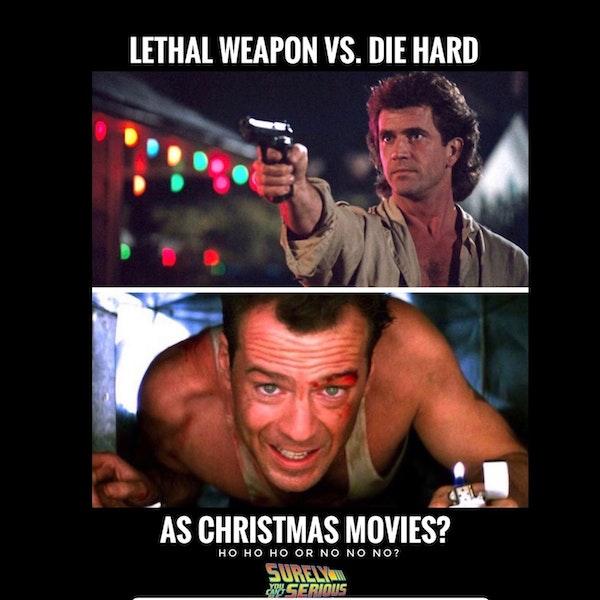 Lethal Weapon (1987) vs. Die Hard (1988) (Pt 3) Christmas Movies? Image