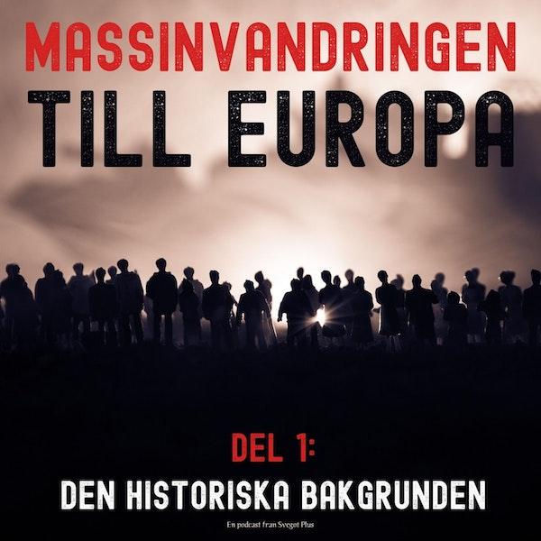 Om massinvandringen till Europa (Del 1: Den historiska bakgrunden)