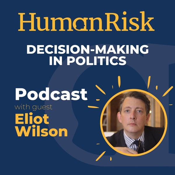 Eliot Wilson on decision-making in politics Image