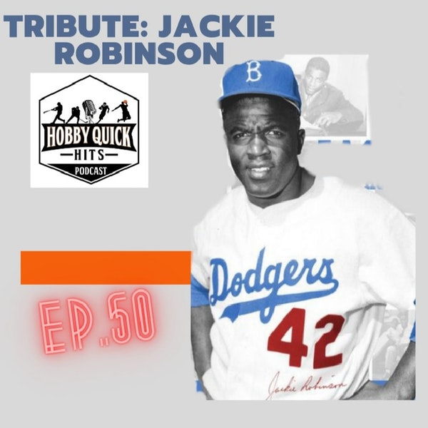 HQH Ep.50 Tribute to Jackie Robinson
