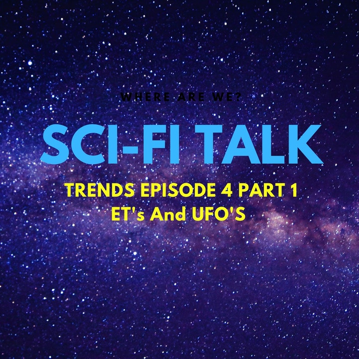 Trends Episode 4 Part 1 ET's And UFO's