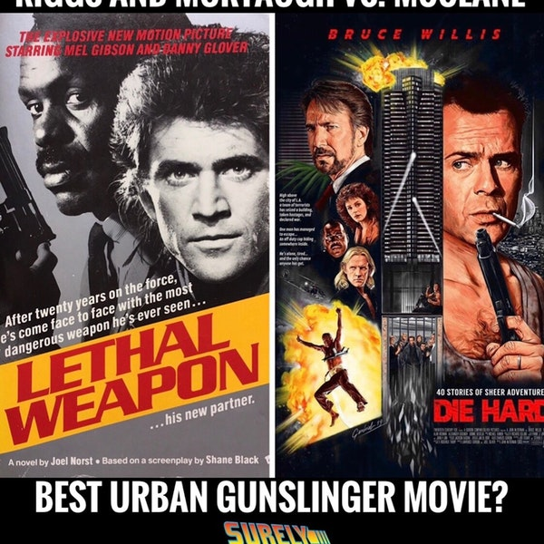 Lethal Weapon (1987) vs. Die Hard (1988) (Pt. 2): Urban Gunslingers Image