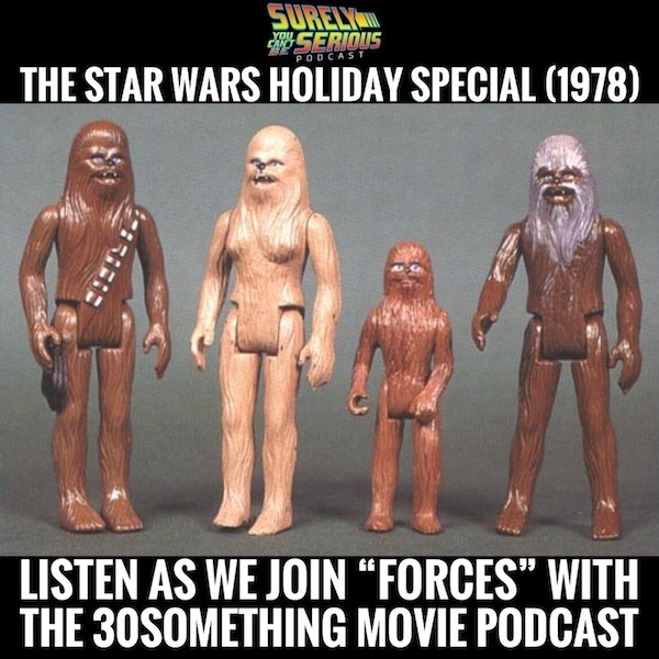 The Star Wars Holiday Special ('78) with our guests from the 30Something Movie Podcast (part 1) Image