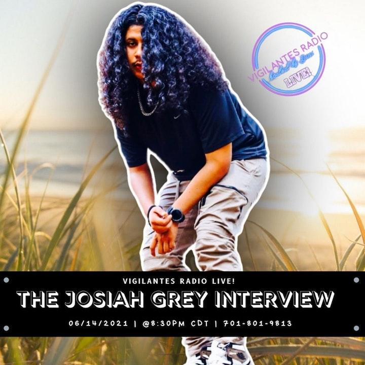 The Josiah Grey Interview.