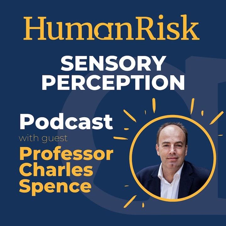 Professor Charles Spence on Sensory Perception
