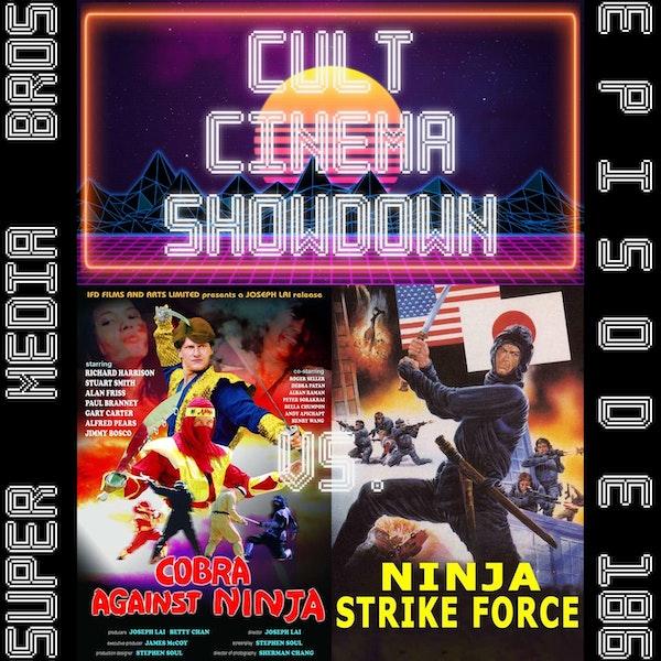 Cult Cinema Showdown 80: Cobra vs Ninja vs Ninja Strike Force w/From the Middle (Ep. 186) Image