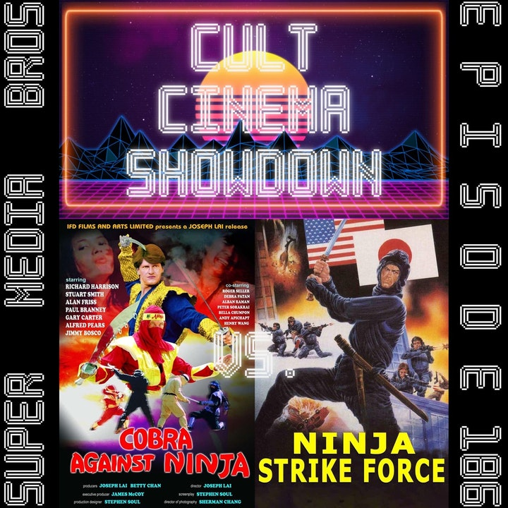 Cult Cinema Showdown 80: Cobra vs Ninja vs Ninja Strike Force w/From the Middle (Ep. 186)