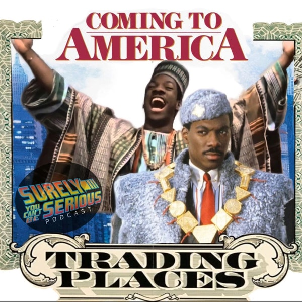(Ep 2) Trading Places ('83) or Coming to America ('88): Which Eddie Murphy and John Landis movie is the Best?! Image