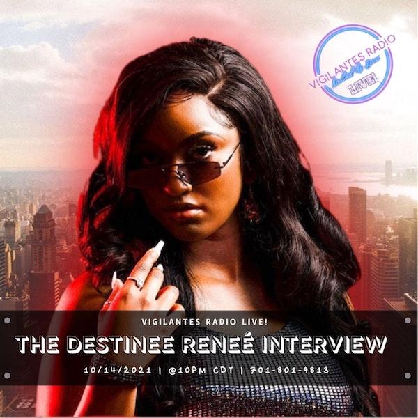 The Destinee Reneé Interview. Image