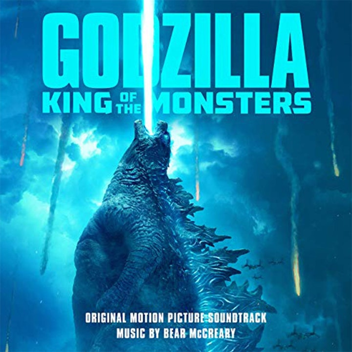 8. Godzilla: King of the Monsters (ft/ Bear McCreary) / Top 5 Monster Movie Scores
