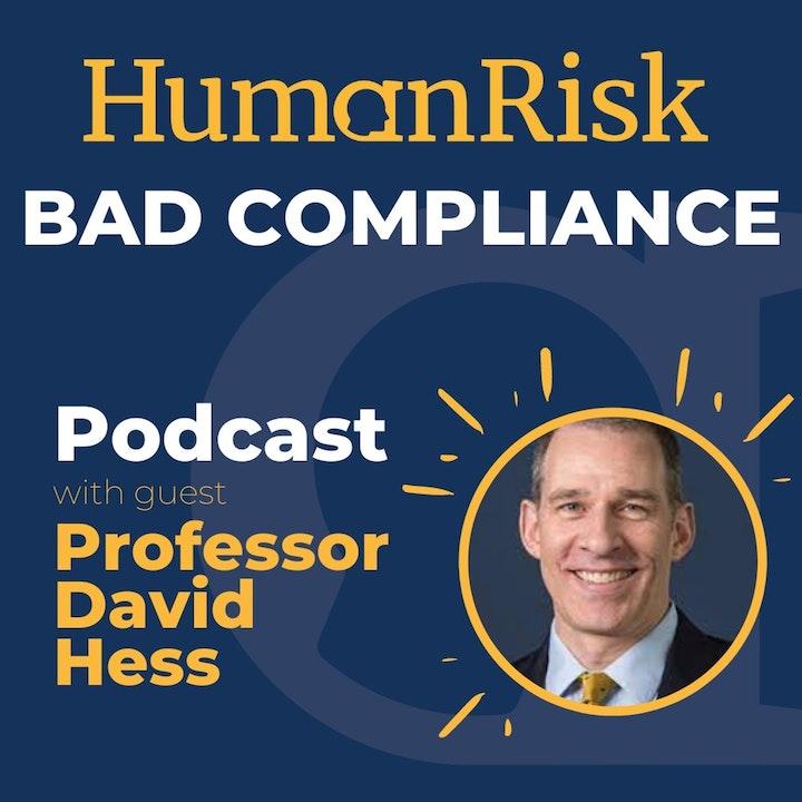 Professor David Hess on Bad Compliance
