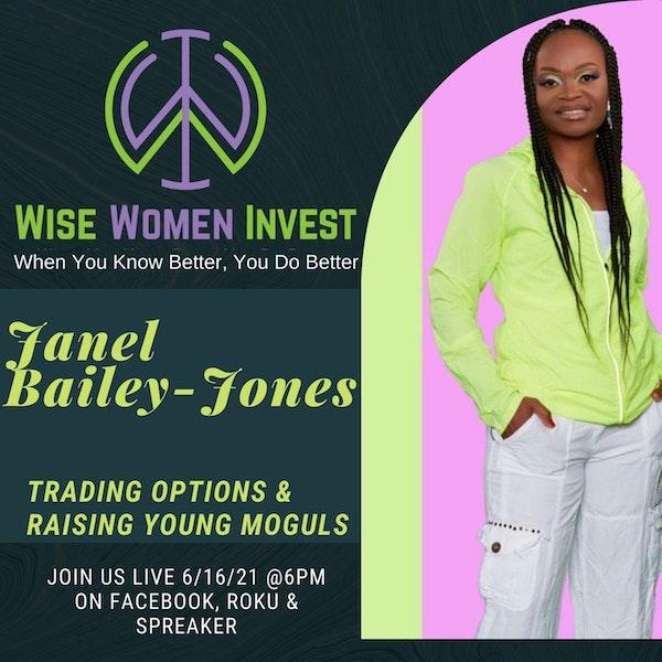 Janel Bailey-Jones Trading Options & Raising Young Moguls