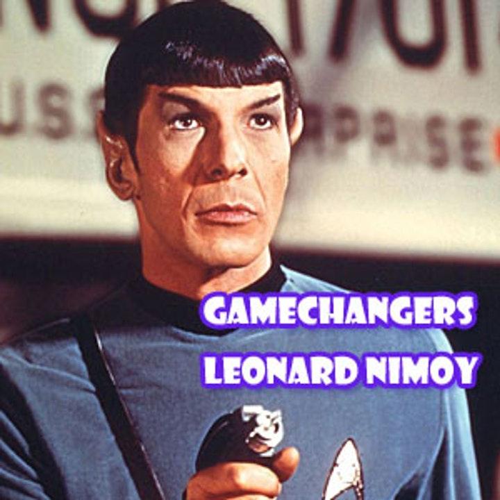Episode image for Game Changers Episode 2 Leonard Nimoy