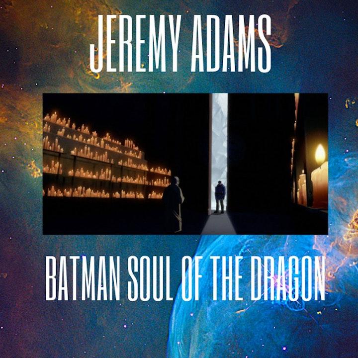 Jeremy Adams Batman Soul Of The Dragon