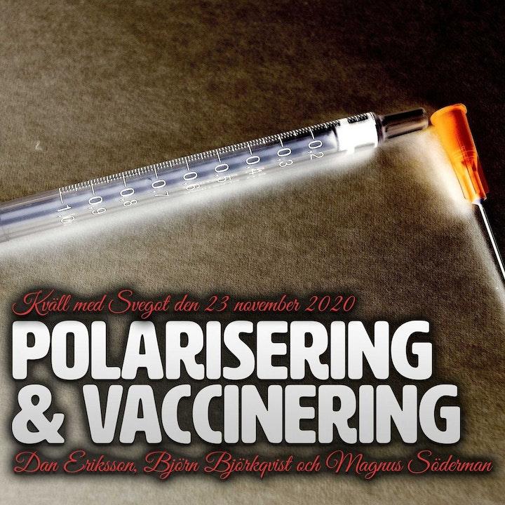 112. Polarisering och vaccinering