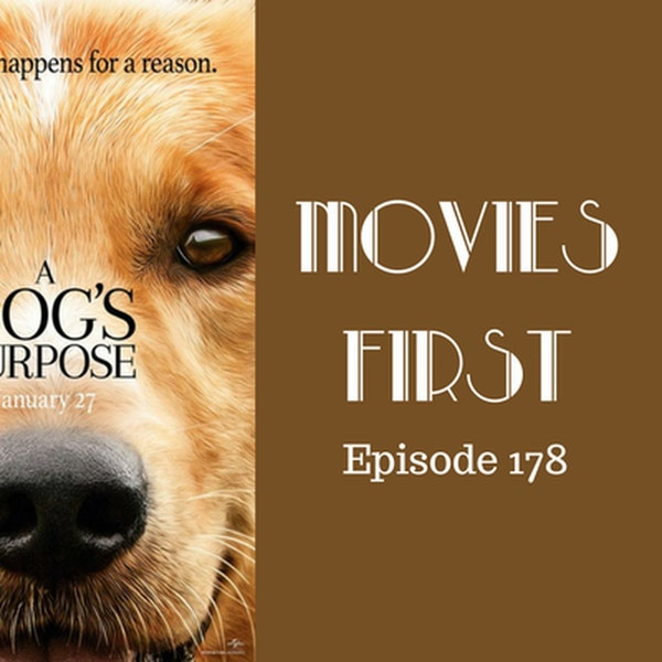 180: A Dog's Purpose - Movies First with Alex First Episode 178