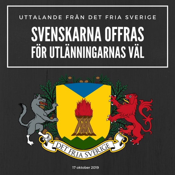 Svenskarna offras för utlänningarnas väl