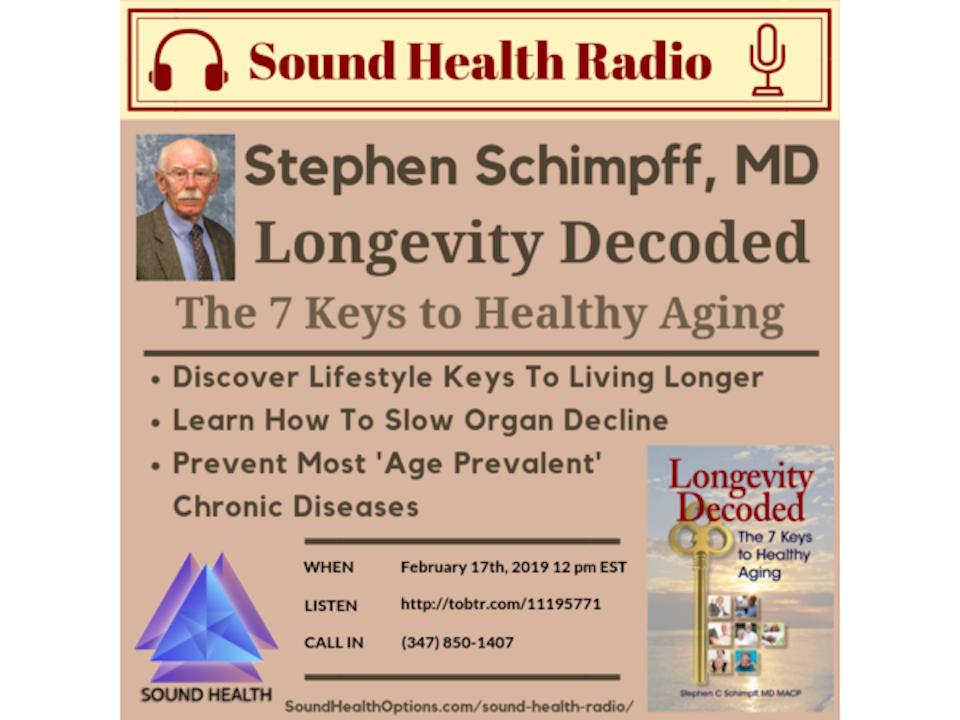 Longevity Decoded Author, Stephen Schimpff, MD ~  Joins Sound Health Radio