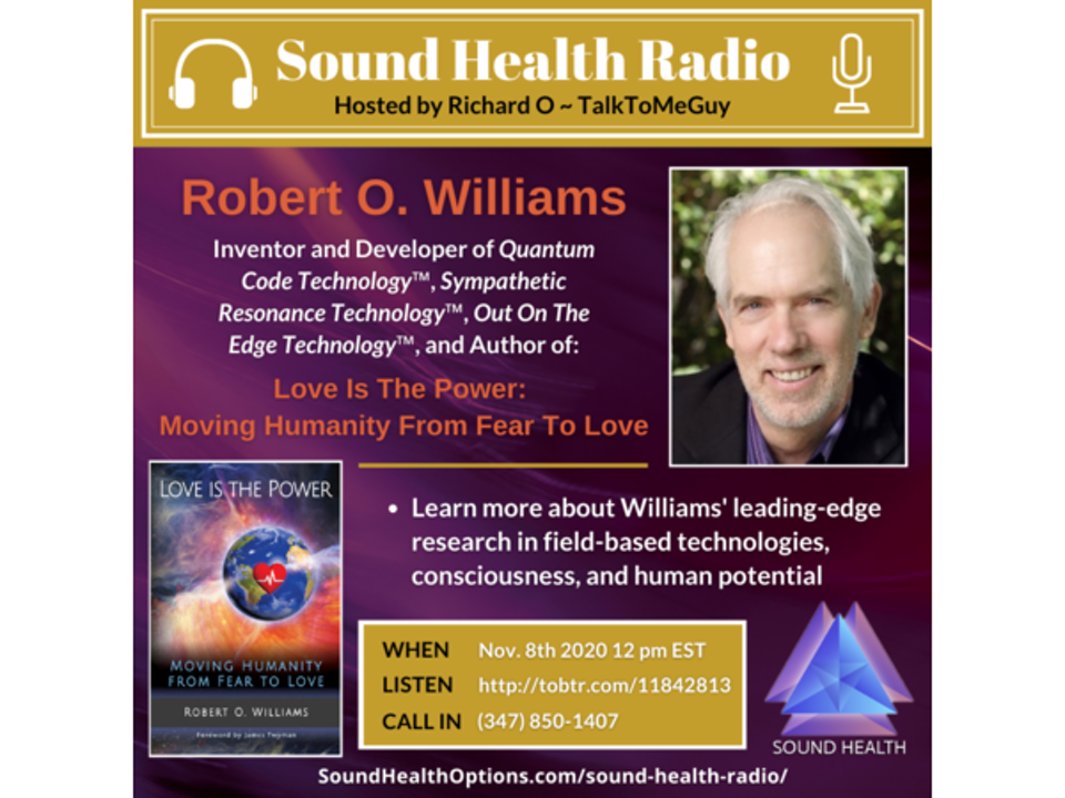 Robert Williams - Love is the Power: Moving Humanity from Fear to Love