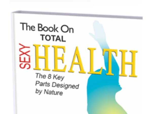Udo Erasmus - Total Sexy Health: The 8 Key Parts Designed By Nature Image