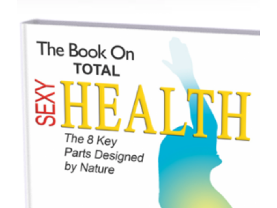 Udo Erasmus - Total Sexy Health: The 8 Key Parts Designed By Nature