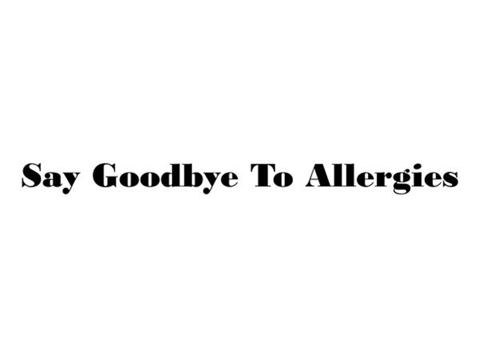 D4T • Say Goodbye To Allergies