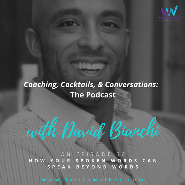 S2E30 - How Your Spoken Words Can Speak Beyond Your Words (with David Bianchi)