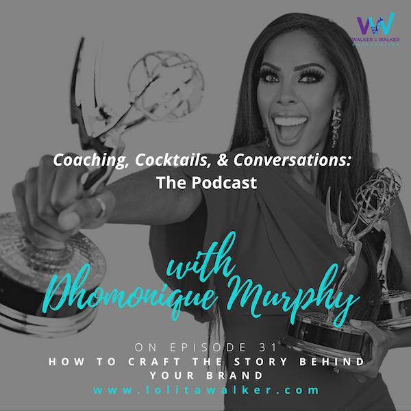 S2E31 - How To Craft The Story Behind You & Your Brand (with Dhomonique Murphy) Image