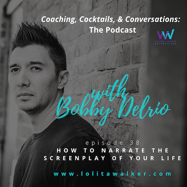 S2E38- How To Narrate The Screenplay of Your Life (with Bobby Del Rio) Image