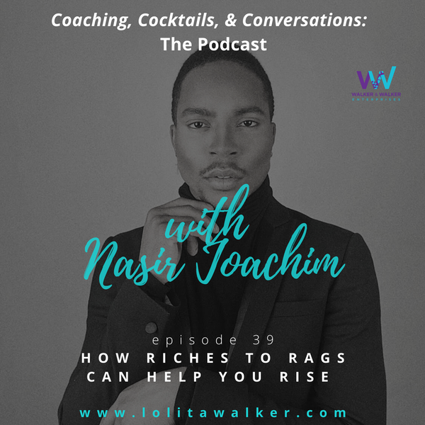S2E39 - How Riches to Rags Will Help You Rise (with Nasir Joachim) Image