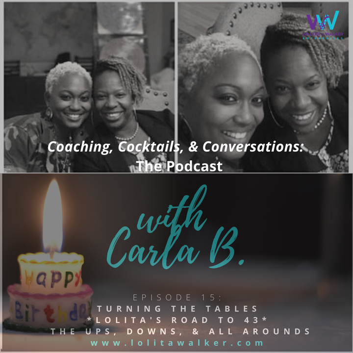 S1E15 -My Road to 43 Years Old - Turning The Table (with Carla B & 52 Friends)