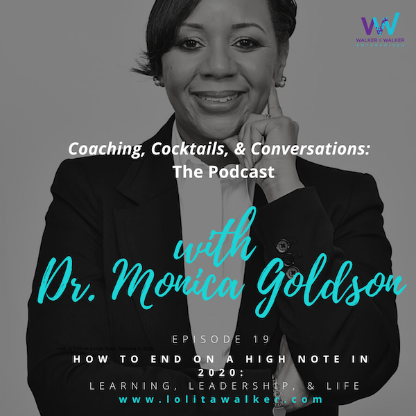 S1E19 - How To End 2020 on a High Note: Learning, Leadership & Life (with Dr. Monica Goldson) Image