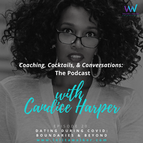 S2E20 - Dating During COVID:  Boundaries & Beyond (with Candice Harper) Image
