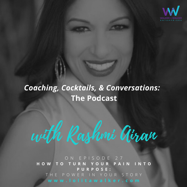 S2E27 - How to Turn PAIN into Purpose: The Power of Your Story with Rashmi Airan Image