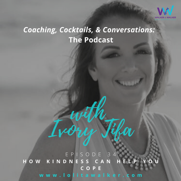S234- How Kindness Can Help You Cope (with Ivory Tifa)